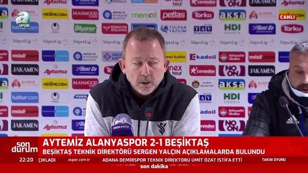 Sergen Yalçın'dan Alanyaspor - Beşiktaş maçı sonrası hakem kararlarına sert tepki!