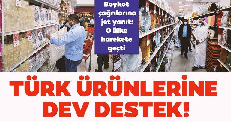 Boykot çağrılarına jet yanıt: O ülke harekete geçti! Türk ürünlerine dev destek