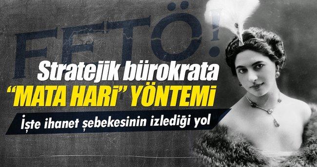 FETÖ stratejik isimleri böyle esir aldı: Mata Hari yöntemi!