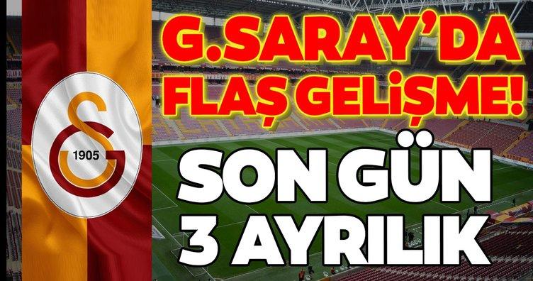 Transferde son dakika: Galatasaray'da flaş gelişme! Son gün 3 ayrılık