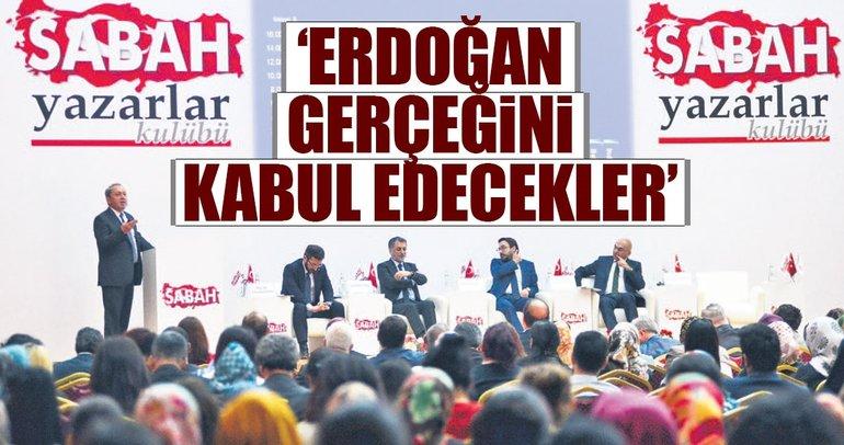 'Erdoğan gerçeğini kabul edecekler'