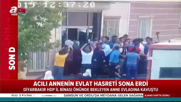 HDP binasında evlat nöbeti sonuç verdi! Acılı anne Hacire Akar oğluna kavuştu