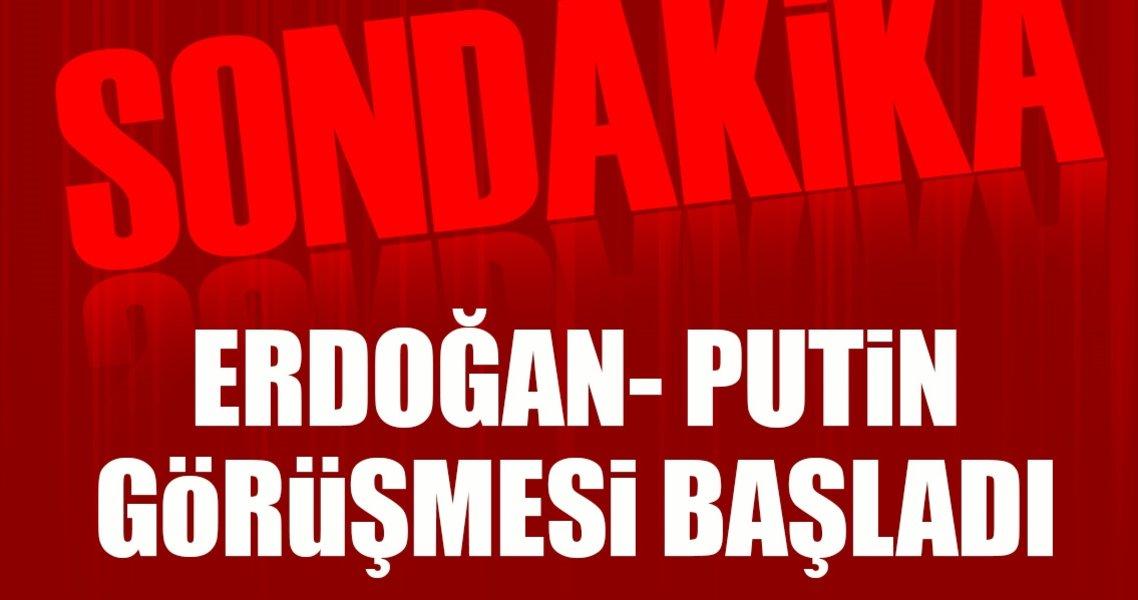 Son dakika: Erdoğan- Putin görüşmesi başladı