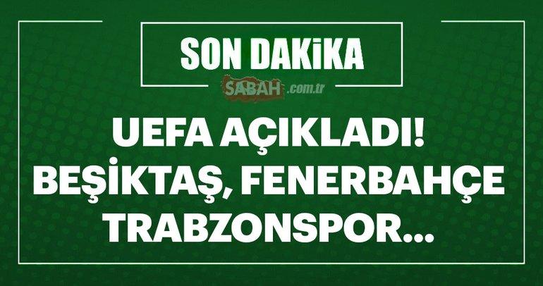 UEFA'dan; Beşiktaş, Fenerbahçe ve Trabzonspor açıklaması