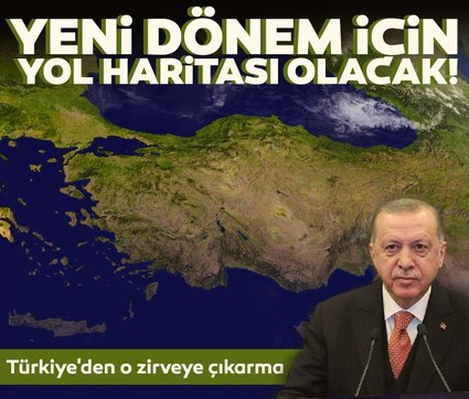 Türkiye'den o zirveye çıkarma! Yeni dönem için yol haritası olacak