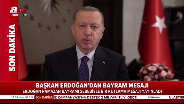 Cumhurbaşkanı Erdoğan'dan Ramazan Bayramı özel mesajı   Video