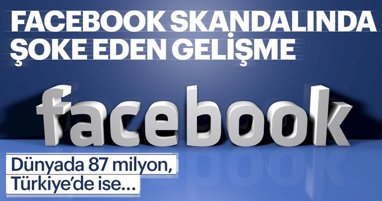 Facebook skandalında dünyada 87 milyon  Türkiye'den  234 bin kişi etkilendi