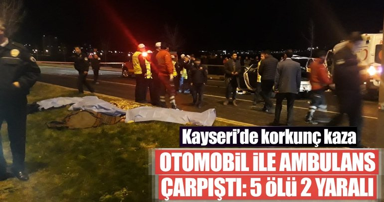 Kayseri'de ambulans ile otomobil çarpıştı: 5 ölü, 2 yaralı