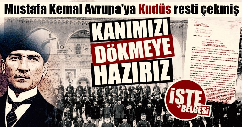 Mustafa Kemal Avrupa'ya Filistin resti çekmiş