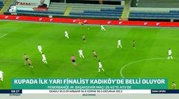 Kupada dev maç! Fenerbahçe Başakşehir'i ağırlıyor...