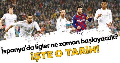 İspanya'da ligler ne zaman başlayacak? Tarih verildi!