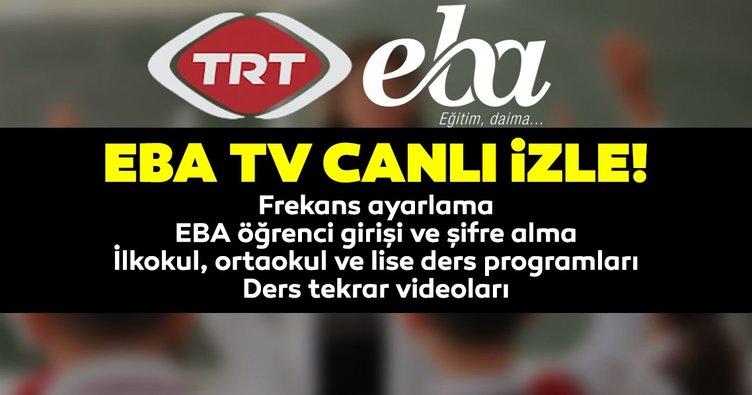 TRT EBA TV CANLI İZLE: 2020 EBA TV frekans ayarları! Öğrenci giriş şifresi nasıl alınır? İlkokul, ortaokul ve lise EBA ders programı