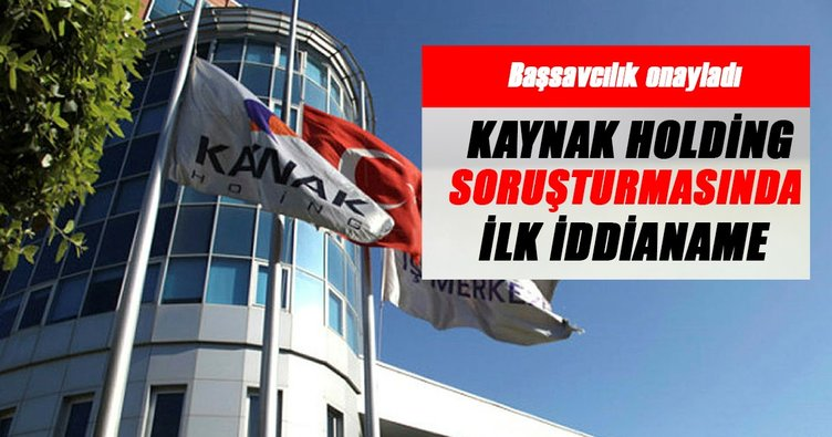 Kaynak Holding soruşturmasında ilk iddianame!
