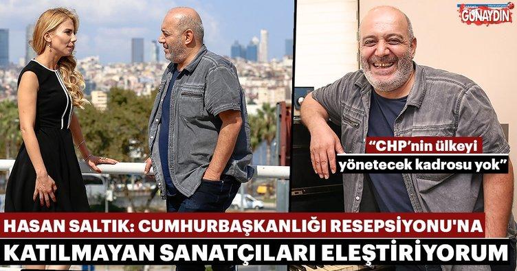 Hasan Saltık: CHP başarısız, iktidara gelse ülkeyi yönetecek kadrosu yok!