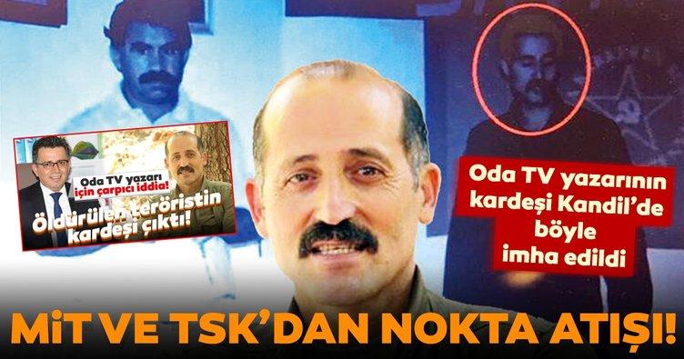 MİT-TSK ortak operasyonu! Oda TV yazarının kardeşi olduğu iddia edilen 10 milyonluk teröriste nokta atışı