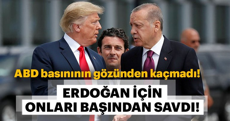 ABD basınından şaşırtan Erdoğan yorumu!