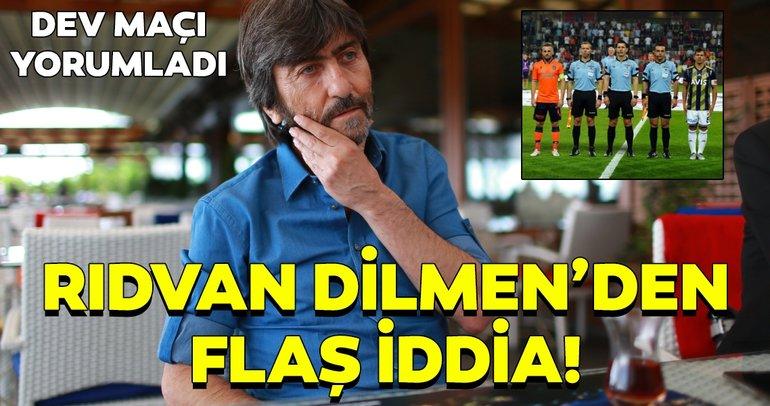 Medipol Başakşehir - Fenerbahçe maçını yorumladı: Rıdvan Dilmen'den flaş iddia