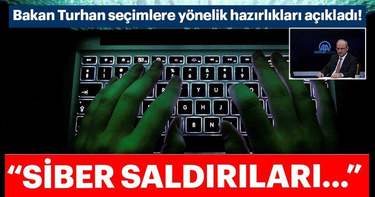 Bakan Turhan seçimlere yönelik hazırlıkları açıkladı! Siber saldırıları...