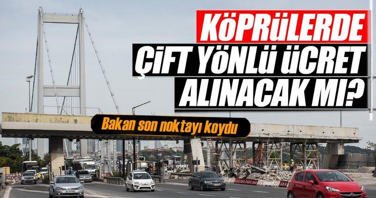 Köprü geçişleri 15 Haziran'da kaldırılıyor
