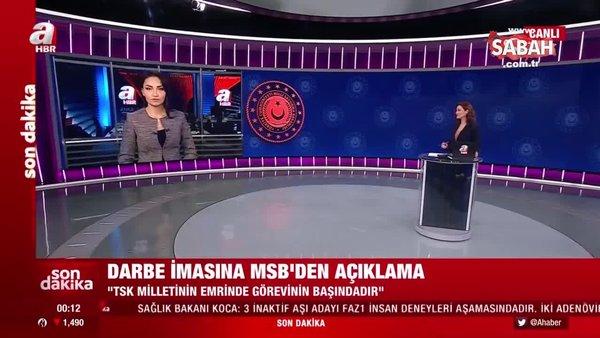 SON DAKİKA HABERİ: Milli Savunma Bakanlığı'ndan 'darbe' çağrışımlarına yanıt | Video