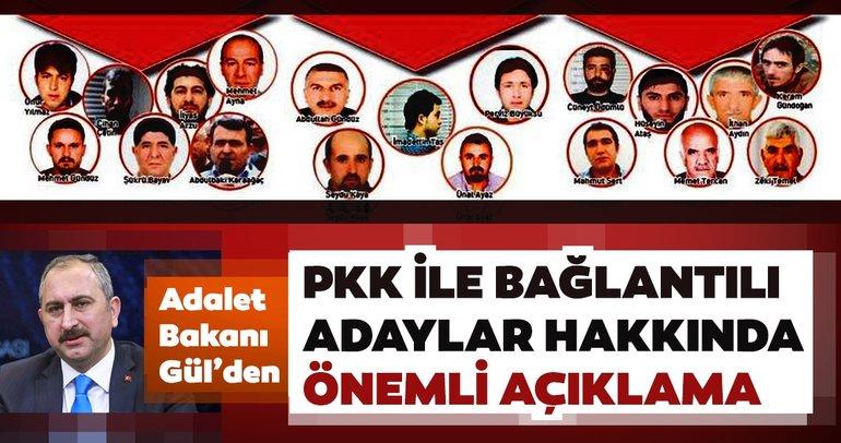 Adalet Bakanı Gül'den PKK ile bağlantılı adaylar hakkında önemli açıklama