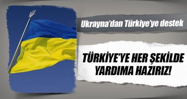 Ukrayna: Türkiye'ye yardıma hazırız