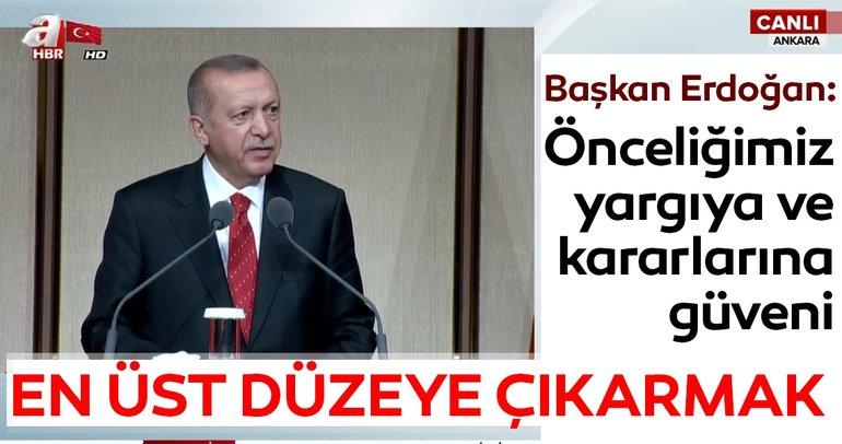 Başkan Erdoğan: Önceliğimiz yargıya ve kararlarına güveni en üst düzeye çıkarmak