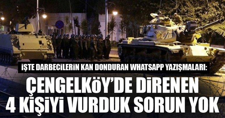 Çengelköy'de direnen 4 kişiyi vurduk sorun yok