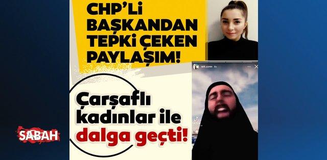 CHP'li İdil Zaman'dan tepki çeken paylaşım: Çarşaflı kadınlar ile dalga geçti