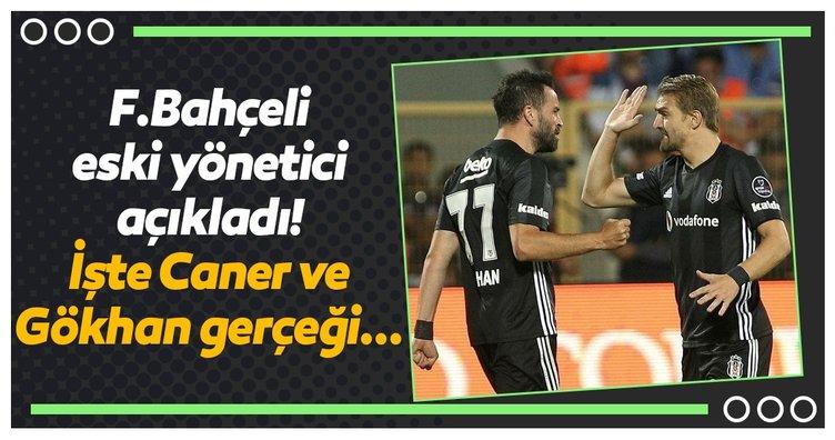 Fenerbahçeli eski yönetici açıkladı! Caner Erkin ve Gökhan Gönül gerçeği