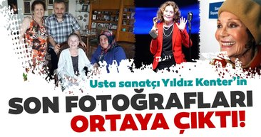 Yıldız Kenter hayatını kaybetti! Usta tiyatro sanatçısının son fotoğrafları ortaya çıktı