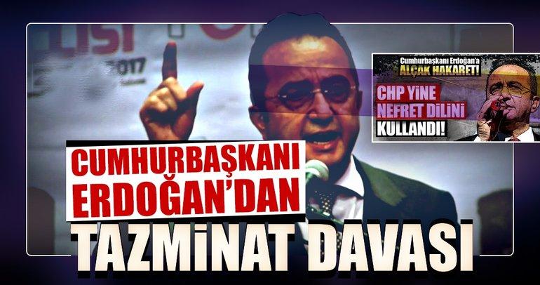 Son dakika: Cumhurbaşkanı Erdoğandan CHPli Tezcana tazminat davası