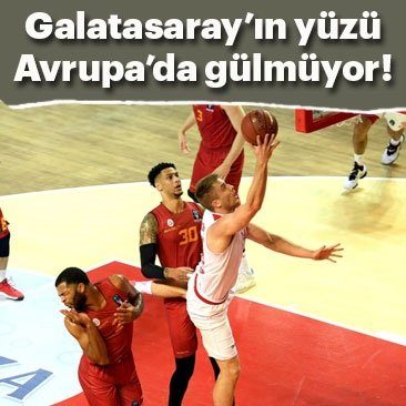 Galatasaray'ın yüzü Avrupa'da gülmüyor