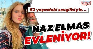 Eşkıya Dünyaya Hükümdar Olmaz'ın (EDHO) Sevda'sı Naz Elmas evleniyor! İşte Naz Elmas'ın 52 yaşındaki aşkı...