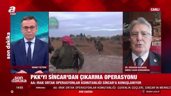 PKK'yı Sincar'dan çıkarma operasonu başladı! Operasyonun önemi ne? Erdoğan Karakuş A Haber'de yorumladı | Video