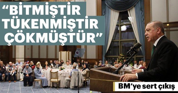 Cumhurbaşkanı Erdoğan: BM tüm bu olaylar karşısında bitmiştir, tükenmiştir, çökmüştür