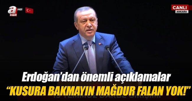 Erdoğan: Kusura bakmayın mağdur falan yok