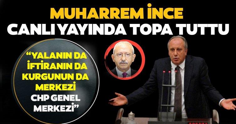 Son dakika: Muharrem İnce, partisini topa tuttu: Yalanın da, iftiranın da, kurgunun da merkezi CHP Genel merkezi