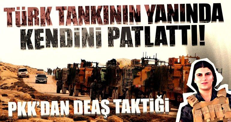 Türk tankının yanında kendini patlattı...