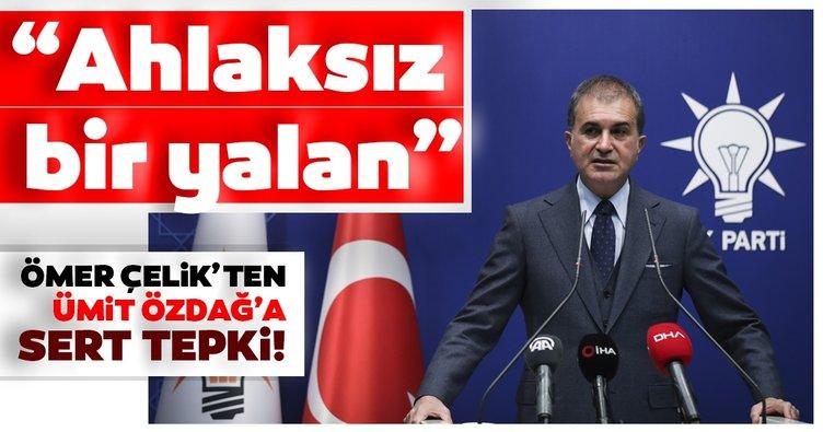 SON DAKİKA HABERİ: AK Parti Sözcüsü Ömer Çelik'ten Ümit Özdağ'a sert tepki geldi! Ahlaksız bir yalan
