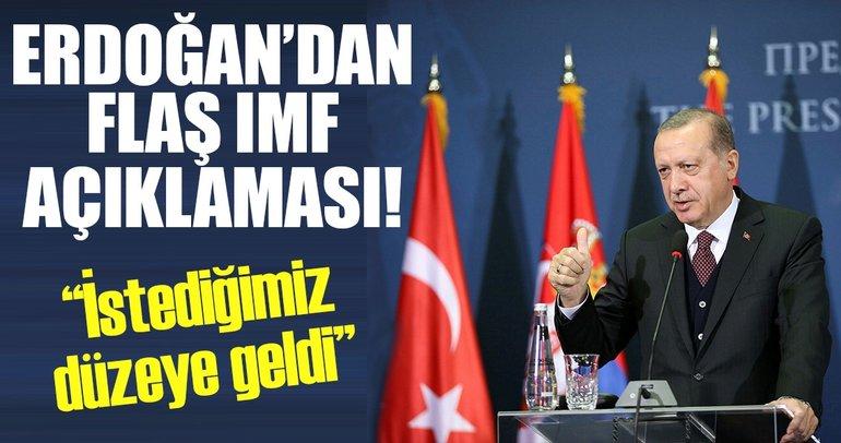 Cumhurbaşkanı Erdoğan'dan flaş IMF açıklaması