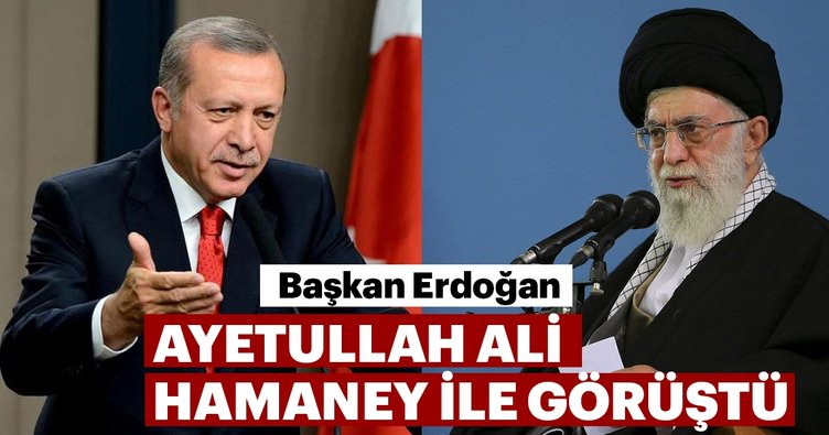 Başkan Erdoğan, Ayetullah Ali Hamaney ile görüştü