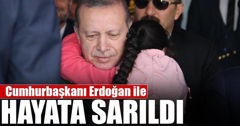 Cumhurbaşkanı Erdoğan ile hayata sarıldı