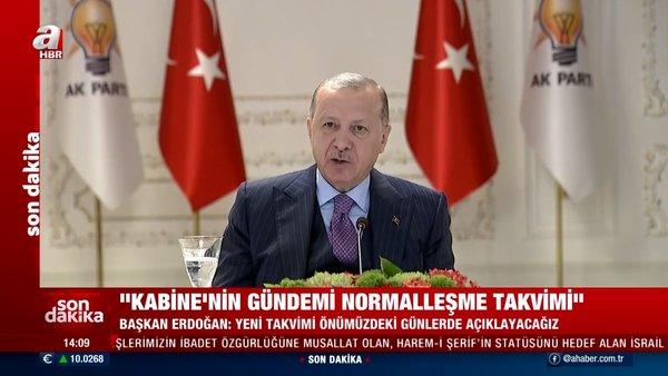 SON DAKİKA: Cumhurbaşkanı Erdoğan'dan 'Normalleşme takvimi' açıklaması!