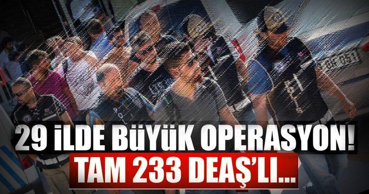 Büyük DEAŞ operasyonu! 233 kişi gözaltında