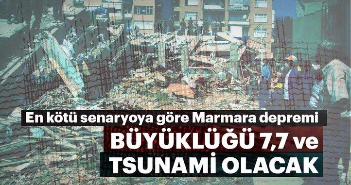 En kötü senaryoya göre Marmara Depremi: Büyüklüğü 7.7 ve tsunami olacak