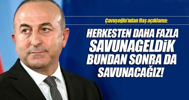 Çavuşoğlu: Herkesten daha fazla savunduk