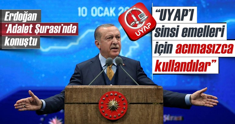 Cumhurbaşkanı Erdoğan: UYAP'ı sinsi emelleri için acımasızca kullandılar