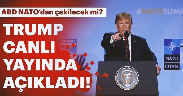 Son dakika: ABD NATO'dan çekilecek mi? Trump canlı yayında açıkladı...