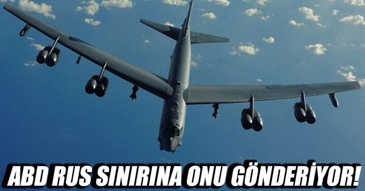 ABD Rusya sınırına B-52 gönderiyor!